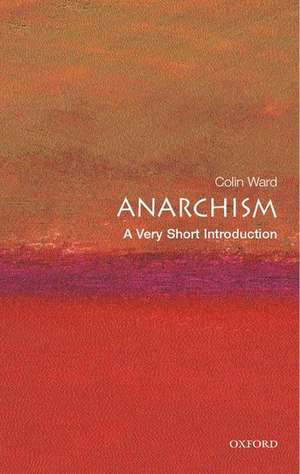 Anarchism: A Very Short Introduction de Colin Ward
