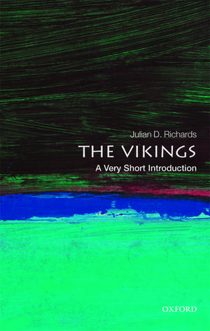 The Vikings: A Very Short Introduction de Julian D. Richards