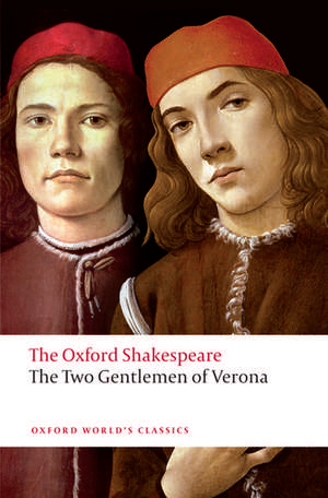 The Two Gentlemen of Verona: The Oxford Shakespeare de William Shakespeare