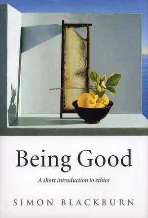Being Good: A Short Introduction to Ethics de Simon Blackburn