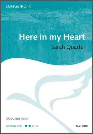 Here in my Heart de Sarah Quartel