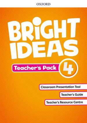 Bright Ideas: Level 4: Teacher's Pack: Inspire curiosity, inspire achievement.