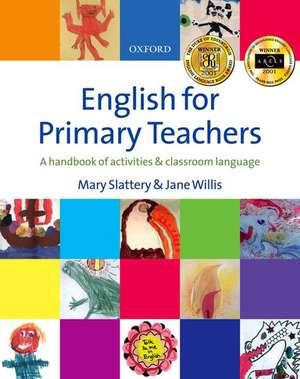 English for Primary Teachers de Mary Slattery