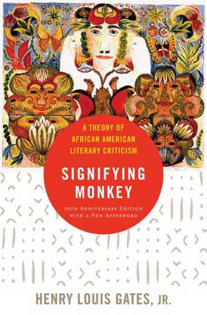 The Signifying Monkey: A Theory of African-American Literary Criticism de Henry Louis Gates