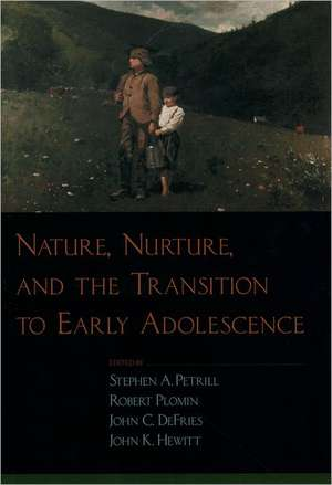 Nature, Nurture, and the Transition to Early Adolescence de Stephen A. Petrill