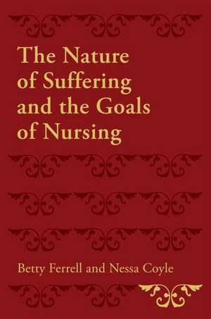 The Nature of Suffering and the Goals of Nursing de Betty R. Ferrell