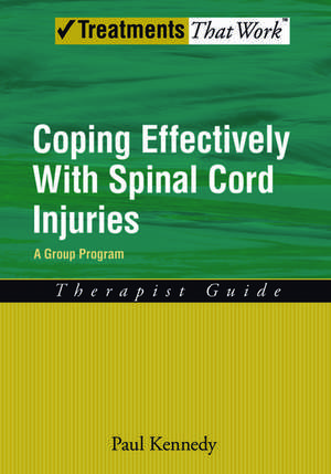 Coping Effectively With Spinal Cord Injuries A Group Program Therapist Guide