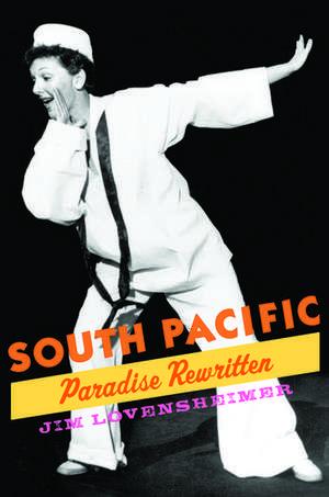 South Pacific: Paradise Rewritten de Jim Lovensheimer