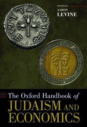 The Oxford Handbook of Judaism and Economics de Aaron Levine
