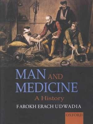 Man and Medicine: A History de F. E. Udwadia