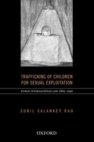 International Law on Trafficking of Children for Sexual Exploitation in Prostitution (1864-1950)