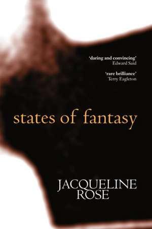 States of Fantasy de Jacqueline Rose