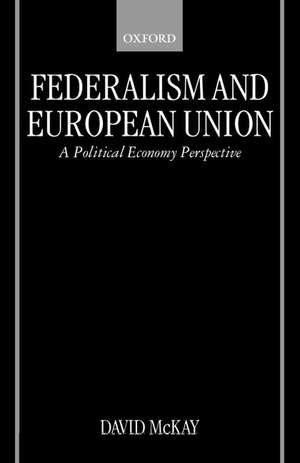 Federalism and European Union: A Political Economy Perspective de David McKay