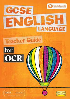 GCSE English Language for OCR Teacher Guide