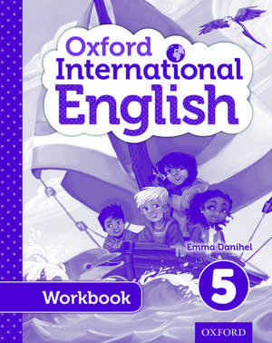 Oxford International Primary English Student Workbook 5 de Emma Danihel