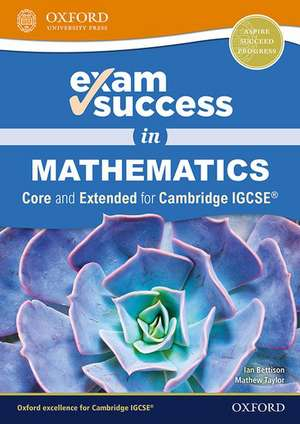 Exam Success in Mathematics for Cambridge IGCSE® (Core & Extended) de Ian Bettison