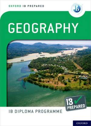 Oxford IB Diploma Programme: IB Prepared: Geography de Garrett Nagle
