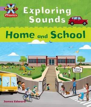 Project X Phonics Lilac: Exploring Sounds: Home and School