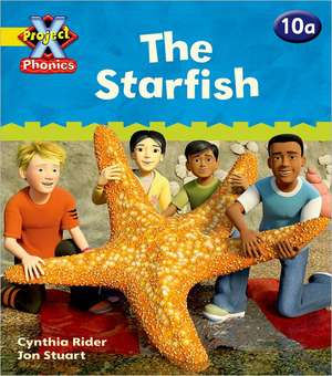 Project X Phonics: Yellow 10a The Starfish