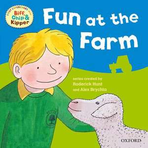 Oxford Reading Tree: Read With Biff, Chip & Kipper First Experiences Fun At the Farm de Roderick Hunt