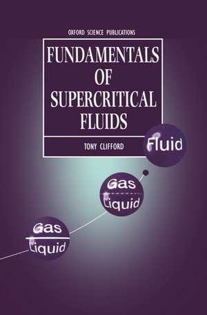 Fundamentals of Supercritical Fluids de Tony Clifford