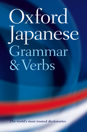 Oxford Japanese Grammar and Verbs de Jonathan Bunt