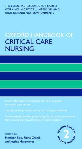 Oxford Handbook of Critical Care Nursing de Heather Baid