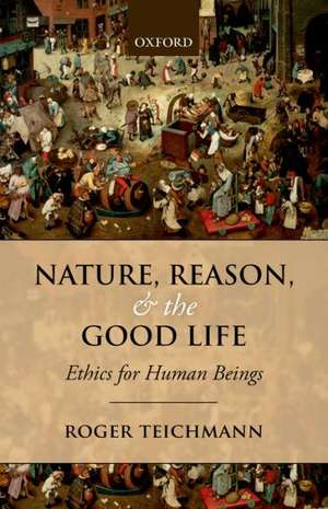 Nature, Reason, and the Good Life
