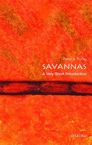Savannas: A Very Short Introduction de Peter A. Furley