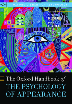 Oxford Handbook of the Psychology of Appearance de Nichola Rumsey
