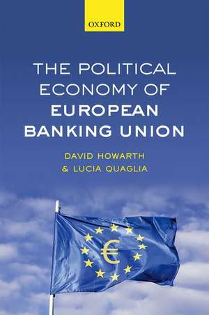The Political Economy of European Banking Union de David Howarth