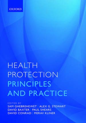 Health Protection: Principles and practice de Samuel Ghebrehewet
