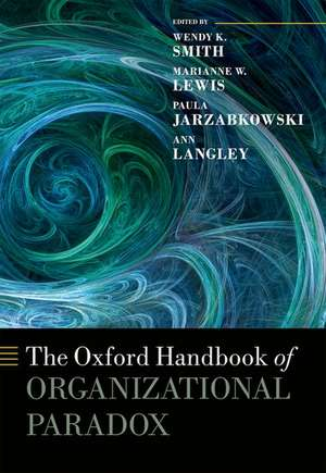 The Oxford Handbook of Organizational Paradox