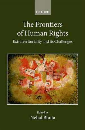 The Frontiers of Human Rights de Nehal Bhuta