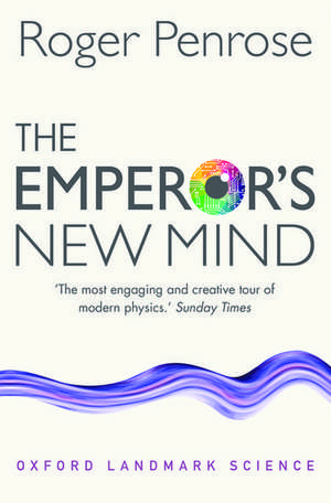 The Emperor's New Mind: Concerning Computers, Minds, and the Laws of Physics de Roger Penrose