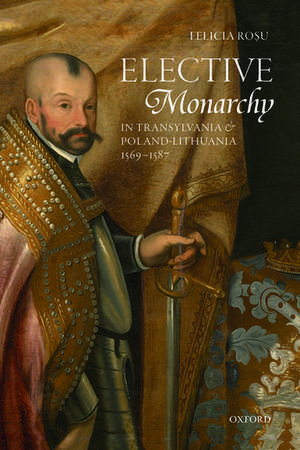 Elective Monarchy in Transylvania and Poland-Lithuania, 1569-1587