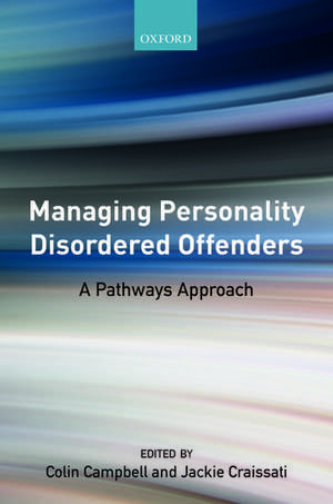 Managing Personality Disordered Offenders: A Pathways Approach de Colin Campbell