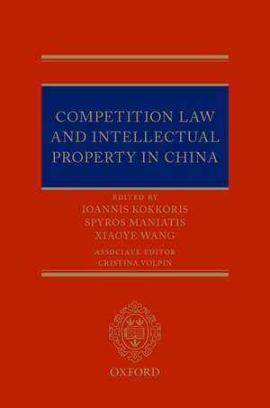 Competition Law and Intellectual Property in China de Spyros Maniatis