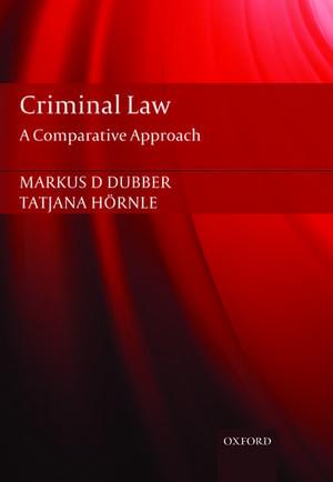 Criminal Law: A Comparative Approach de Markus Dubber