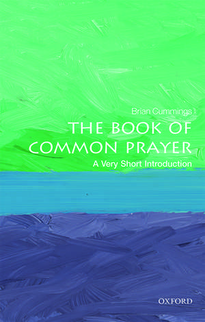 The Book of Common Prayer: A Very Short Introduction de Brian Cummings