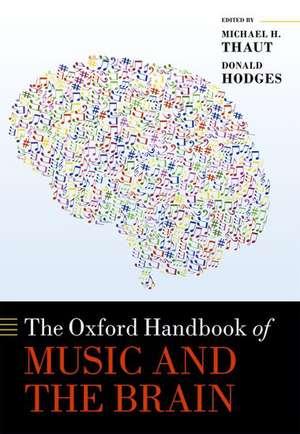 The Oxford Handbook of Music and the Brain de Michael H. Thaut
