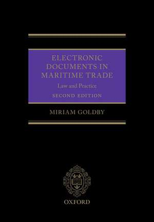 Electronic Documents in Maritime Trade: Law and Practice de Miriam Goldby