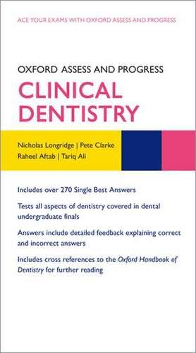 Oxford Assess and Progress: Clinical Dentistry de Nicholas Longridge