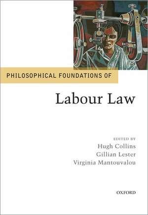 Philosophical Foundations of Labour Law de Hugh Collins