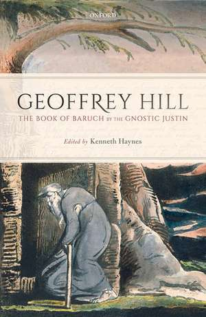 The Book of Baruch by the Gnostic Justin de Geoffrey Hill