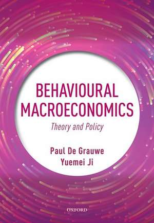 Behavioural Macroeconomics: Theory and Policy de Paul De Grauwe