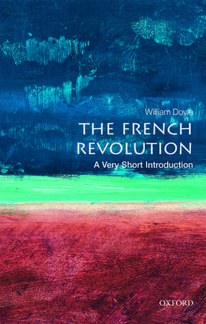 The French Revolution: A Very Short Introduction imagine