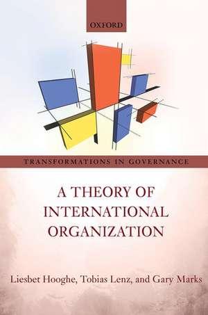 A Theory of International Organization de Liesbet Hooghe