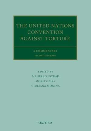 The United Nations Convention Against Torture and its Optional Protocol: A Commentary de Manfred Nowak