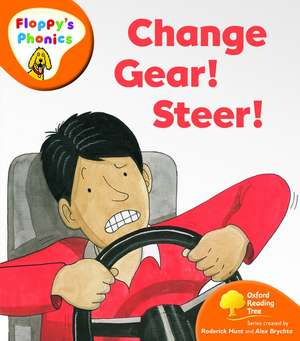 Oxford Reading Tree: Level 6: Floppy's Phonics: Change Gear! Steer!